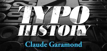 Typo History - Claude Garamond: Madame et monsieur, bonjour! Aujourd'hui nous allons parler de.... eh si, non è difficile immaginarlo, parleremo di Francia e di storia tipografica transalpina. Il nostro viaggio storico-tipografico ci porta quindi dall'Olanda alla Francia del XV...